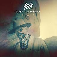 MAKE IT TO MORNING